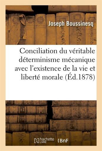 Couverture du livre « Conciliation du veritable determinisme mecanique avec l'existence de la vie et de la liberte morale » de Boussinesq Joseph aux éditions Hachette Bnf