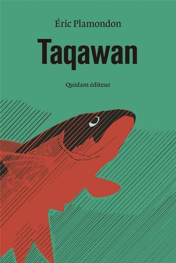 Couverture du livre « Taqawan » de Eric Plamondon aux éditions Quidam