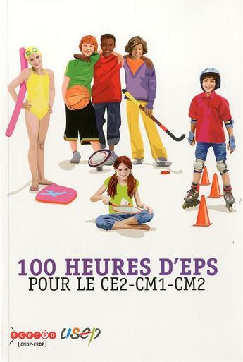 Couverture du livre « 100 heures d'EPS pour le CE2-CM1-CM2 » de Collectif aux éditions Crdp De Montpellier