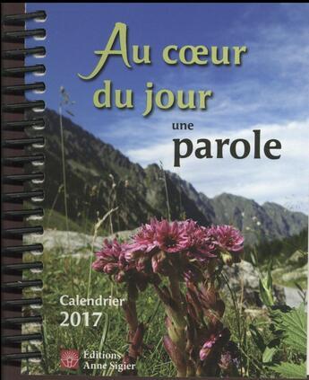Couverture du livre « Au coeur du jour une parole (édition 2017) » de Collectif aux éditions Mediaspaul Qc