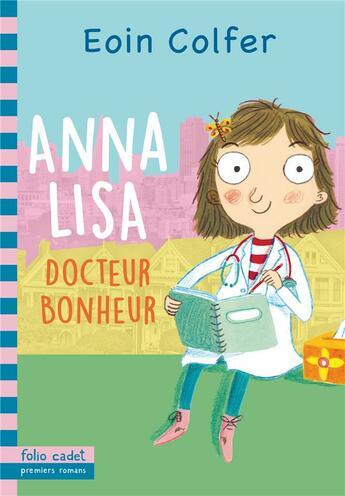 Couverture du livre « Anna Lisa ; docteur bonheur » de Eoin Colfer aux éditions Gallimard-jeunesse