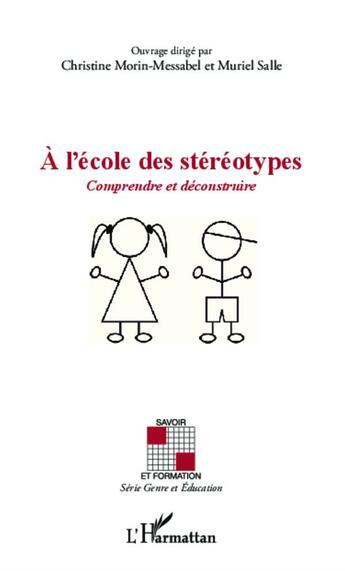 Couverture du livre « à l'école des stereotypes ; comprendre et déconstruire » de Christine Morin-Messabel et Muriel Salle aux éditions Harmattan