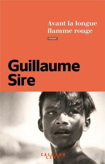 Couverture du livre « Avant la longue flamme rouge » de Guillaume Sire aux éditions Calmann-levy