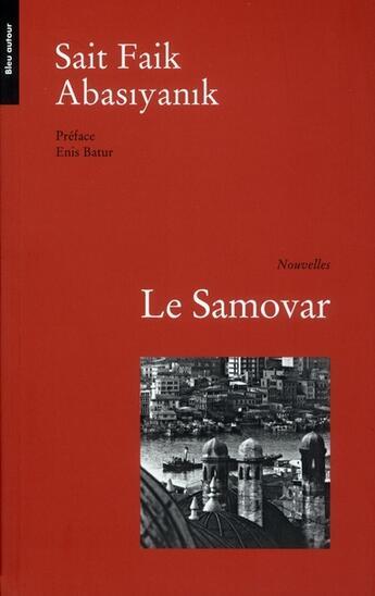 Couverture du livre « Le Samovar » de Sait Faik Abasyanyk aux éditions Bleu Autour