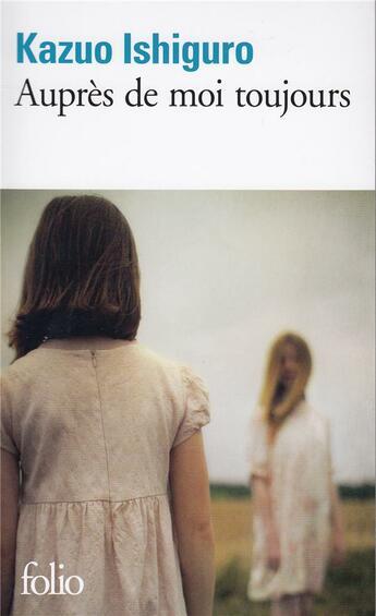 Couverture du livre « Auprès de moi toujours » de Kazuo Ishiguro aux éditions Gallimard