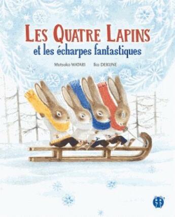 Couverture du livre « Les quatre lapins et les écharpes fantastiques » de Iku Dekune et Mutsuko Watari aux éditions Nobi Nobi