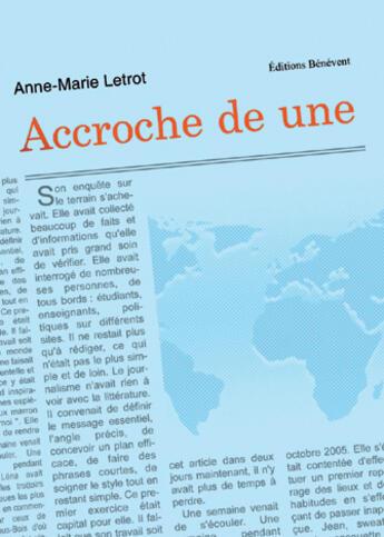 Couverture du livre « Accroche de une » de Anne-Marie Letrot aux éditions Benevent