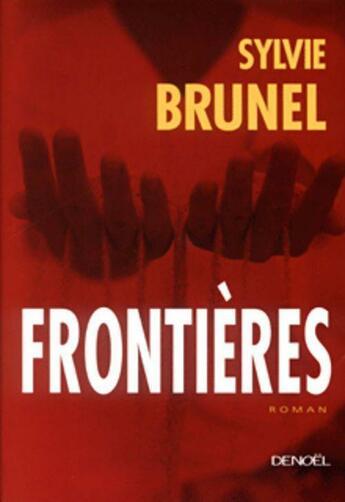 Couverture du livre « Frontieres » de Sylvie Brunel aux éditions Denoel