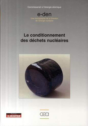 Couverture du livre « Le conditionnement des déchets nucléaires » de Cea Saclay aux éditions Le Moniteur