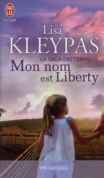 Couverture du livre « La saga des Travis t.1 ; mon nom est Liberty » de Lisa Kleypas aux éditions J'ai Lu