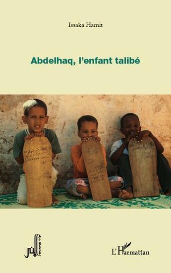Couverture du livre « Abdelhaq L'Enfant Talibe » de Hamit Issaka aux éditions L'harmattan
