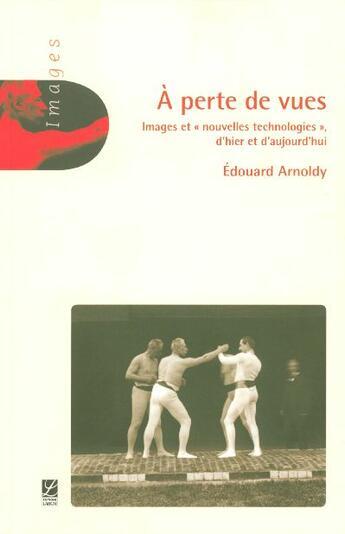 Couverture du livre « A Perte De Vues » de Edouard Arnoldy aux éditions Labor Sciences Humaines