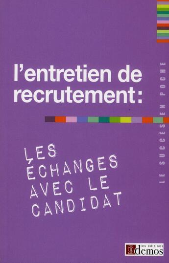 Couverture du livre « L'entretien de recrutement : les échanges avec le candidat » de Collectif aux éditions Demos
