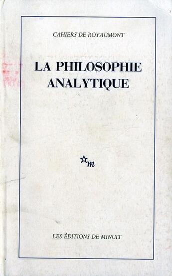 Couverture du livre « La philosophie analytique » de Cahiers De Royaumont aux éditions Minuit