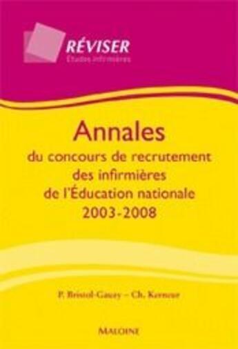 Couverture du livre « Annales du concours de recrutement des infirmières de l'Education nationale 2003-2008 » de Bristol Gauzy P aux éditions Maloine