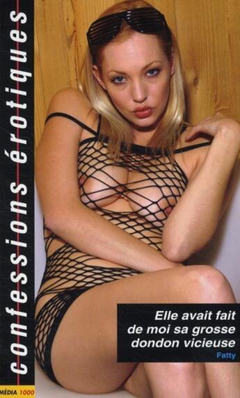 Couverture du livre « Confessions érotiques T.407 ; elle avait fait de moi sa grosse dondon vicieuse » de Collectif aux éditions Media 1000