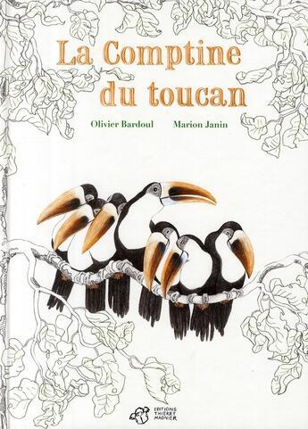Couverture du livre « La comptine du toucan » de Olivier Bardoul et Marion Janin aux éditions Thierry Magnier