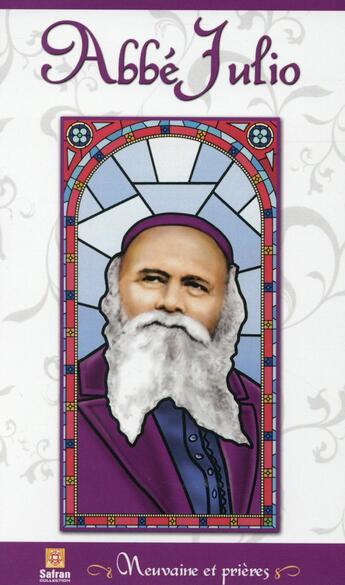 Couverture du livre « Abbé Julio ; neuvaine et prières » de Collectif aux éditions Safran