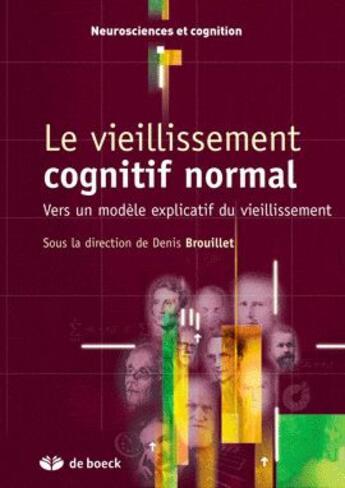 Couverture du livre « Le vieillissement cognitif normal » de Brouillet aux éditions De Boeck Superieur