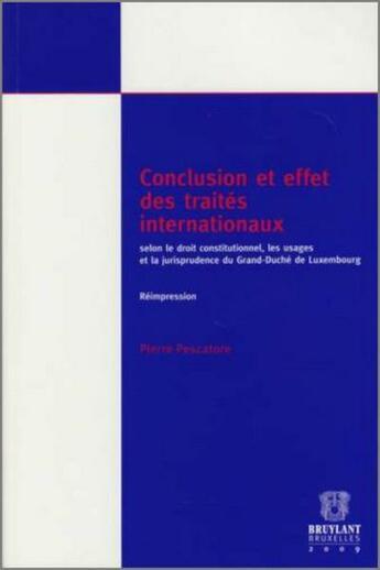 Couverture du livre « Conclusion et effet des traités internationaux » de Pierre Pescatore aux éditions Bruylant