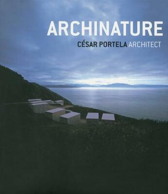Couverture du livre « Archinature cesar portela architects » de Collectif aux éditions Loft Publications