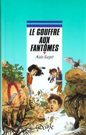 Couverture du livre « Le Gouffre Aux Fantomes » de Surget-A aux éditions Rageot