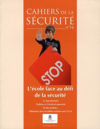 Couverture du livre « CAHIERS DE LA SECURITE ; l'école face au défi de la sécurité » de Cahiers De La Securite aux éditions Documentation Francaise
