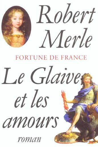 Couverture du livre « Le glaive et les amours » de Robert Merle aux éditions Fallois
