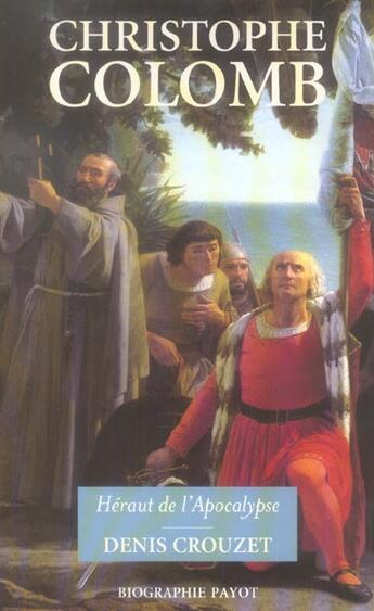 Couverture du livre « Christophe Colomb, héraut de l'Apocalypse » de Denis Crouzet aux éditions Payot