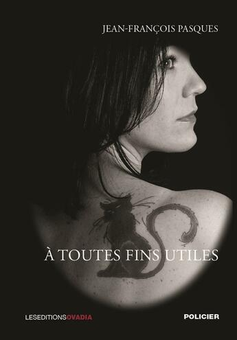 Couverture du livre « à toutes fins utiles » de Jean-Francois Pasques aux éditions Ovadia