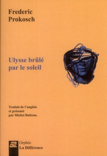 Couverture du livre « Ulysse brûlé par le soleil » de Frederic Prokosch aux éditions La Difference