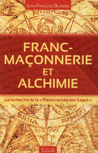 Couverture du livre « Franc-maçonnerie et alchimie ; la recherche de la