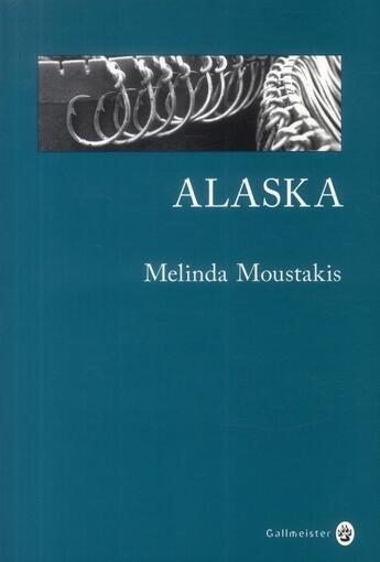 Couverture du livre « Alaska » de Melinda Moustakis aux éditions Gallmeister