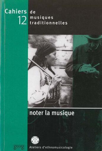 Couverture du livre « Cahiers mt12 ; noter la musique » de Laurent Aubert aux éditions Georg