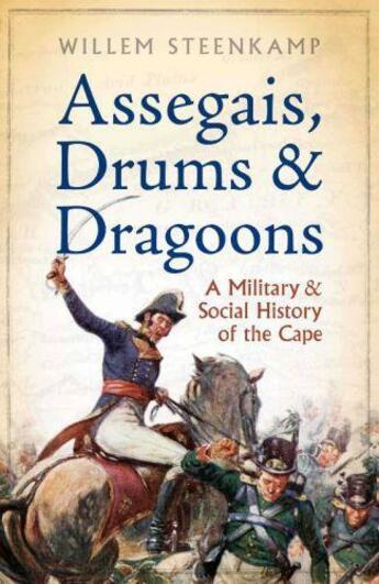 Couverture du livre « Assegais Drums & Dragoons » de Steenkamp Willem aux éditions Ball Jonathan Publishing Digital