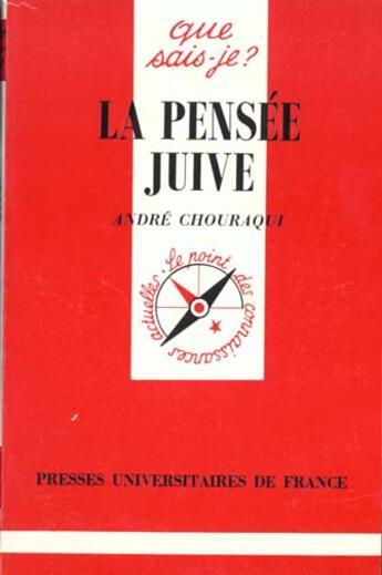 Couverture du livre « La pensee juive qsj 1181 » de Andre Chouraqui aux éditions Que Sais-je ?