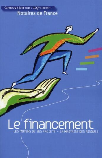 Couverture du livre « Le financement ; les moyens de ses projets, la maîtrise des risques » de Collectif aux éditions Lexisnexis