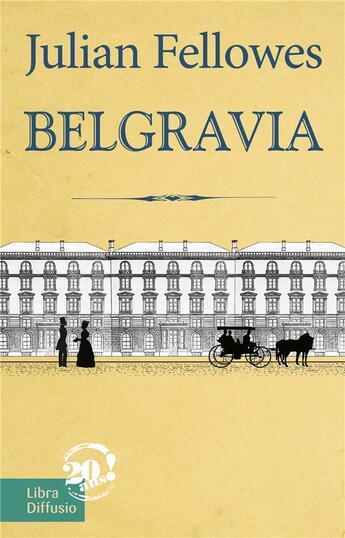 Couverture du livre « Belgravia » de Julian Fellowes aux éditions Libra Diffusio