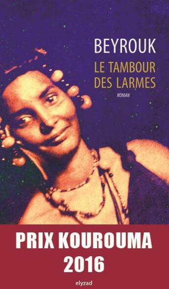 Couverture du livre « Le tambour des larmes » de Beyrouk aux éditions Elyzad