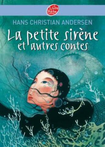 Couverture du livre « La petite sirène et autres contes » de Andersen-H.C aux éditions Hachette Jeunesse