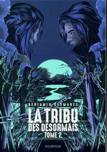 Couverture du livre « La tribu des Désormais t.2 » de Benjamin Desmares aux éditions Rouergue