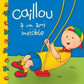 Couverture du livre « Caillou a un ami invisible » de Eric Sevigny et Sarah-Margaret Johanson aux éditions Chouette