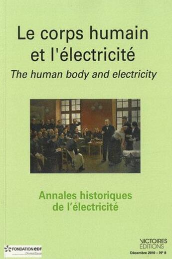 Couverture du livre « Annales historiques de l'électricité t.8 ; le corps humain et l'electricité (édition 2010) » de Collectif aux éditions Edisens