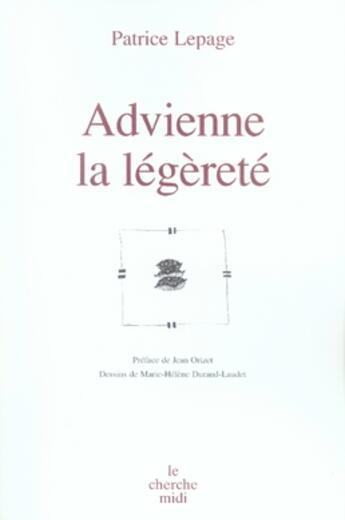 Couverture du livre « Advienne la légèreté » de Patrice Lepage aux éditions Cherche Midi