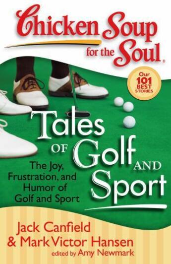 Couverture du livre « Chicken Soup for the Soul: Tales of Golf and Sport » de Newmark Amy aux éditions Chicken Soup For The Soul