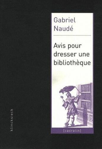 Couverture du livre « Avis pour dresser une bibliothèque » de Gabriel Naude aux éditions Klincksieck