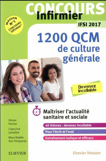 Couverture du livre « Concours infirmier ; 1 200 QCM de culture générale ; IFSI 2017 » de Olivier Perche et Capucine Lemaitre et Mary-Noelle Van Trimponte aux éditions Elsevier-masson