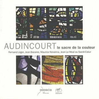 Couverture du livre « Audincourt, le sacre de la couleur » de Yves Bouvier aux éditions Neo Typo