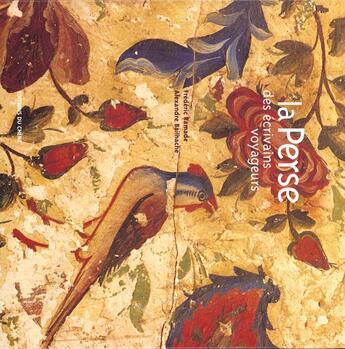 Couverture du livre « La Perse Des Ecrivains Voyageurs » de Frederic Ramade et Alexandre Bailhache aux éditions Chene