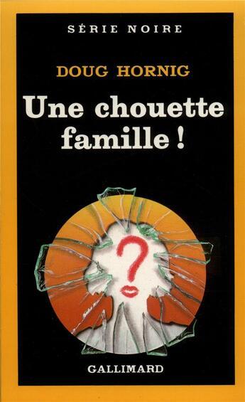 Couverture du livre « Une chouette famille ! » de Doug Hornig aux éditions Gallimard